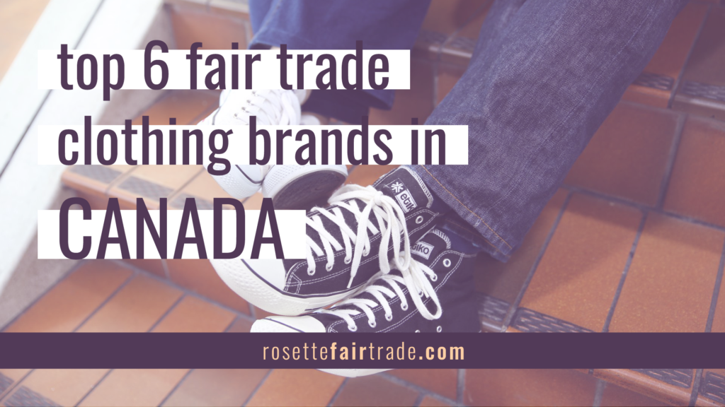 Top 6 fair trade clothing brands in Canada on Rosette Fair Trade (etik and co)
