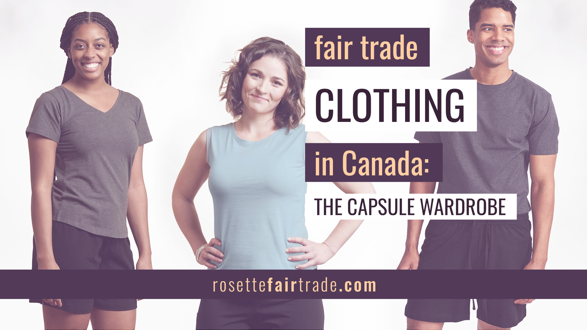 Fair trade clothing in Canada (capsule wardrobe) on the Rosette Network