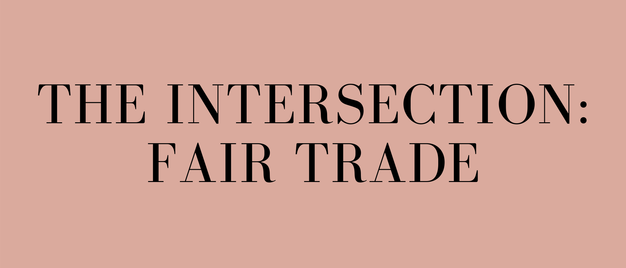 The Intersection Fair Trade